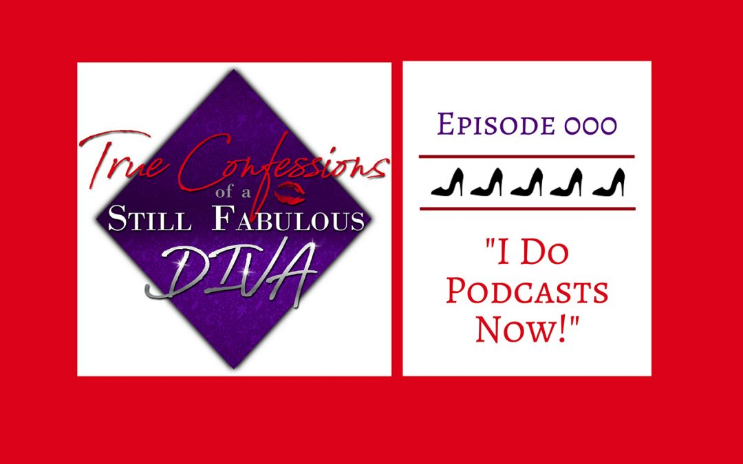 Episode 000 – I Do Podcasts Now!
