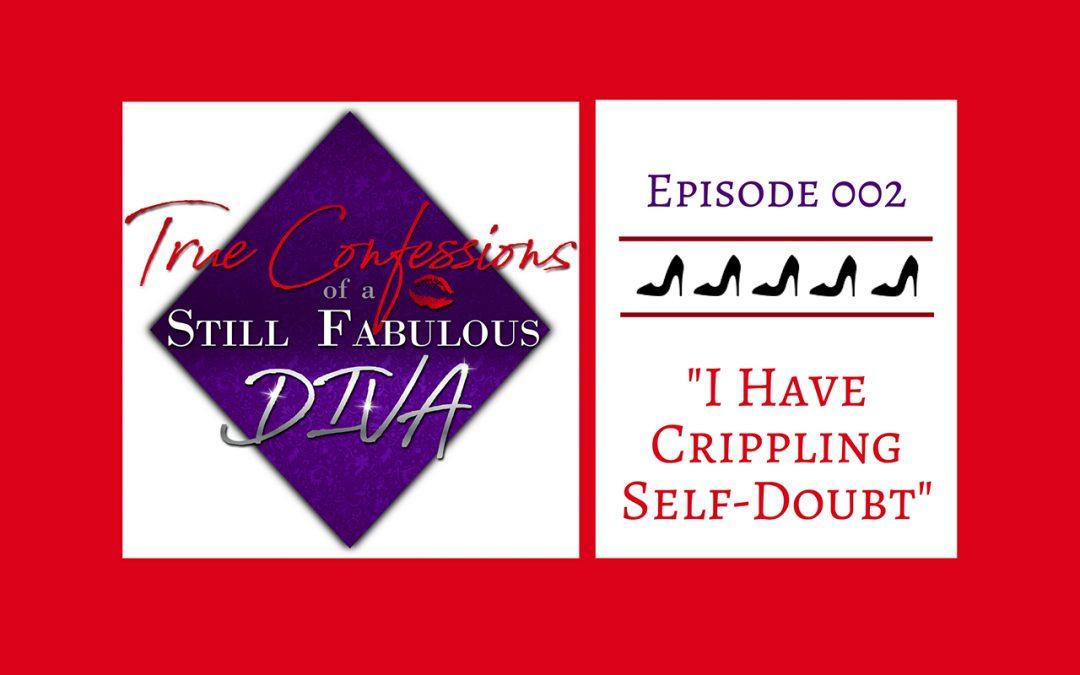 Episode 002 – I Have Crippling Self-Doubt