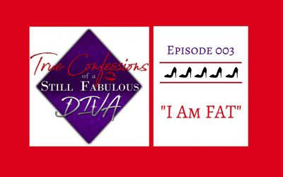 Episode 003 – I am FAT