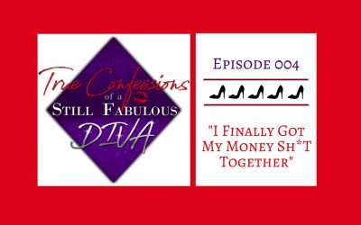 Episode 004 – I Finally Got My Money Sh$t Together