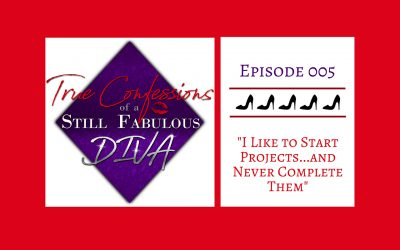 Episode 005 – I Like to Start Projects…and Never Complete Them