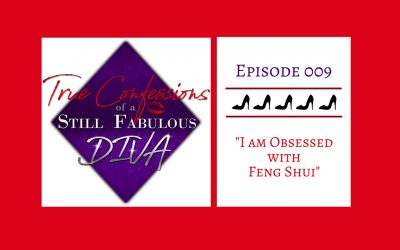 Episode 009 – I am Obsessed with Feng Shui