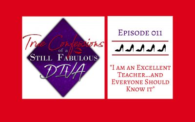 Episode 011 – I am an Excellent Teacher…and Everyone Should Know It